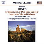 "Gerard Schwarz Jones, S.: Symphony No.3 ""Palo Duro Canyon""/Concerto For Tuba And Orchestra"