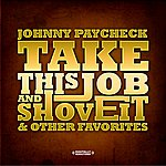 Johnny Paycheck Take This Job And Shove It & Other Favorites (Digitally Remastered)