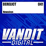 The Derelict Nowadays (from VANDIT Digital)