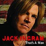 Jack Ingram That's A Man (Single)