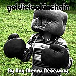 Goldie Lookin Chain By Any Means Necessary (4-Track Maxi-Single)