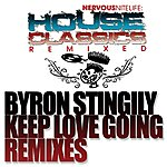 Byron Stingily Keep Love Going: Remixes