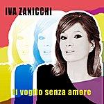 Iva Zanicchi Ti Voglio Senza Amore (Single)