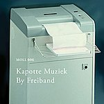 Freiband Kapotte Muziek By...(Single)