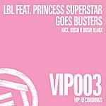 Laidback Luke Goes Busters (feat. Princess Superstar)(4-Track Maxi-Single)