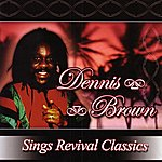 Dennis Brown Sings Revival Classics