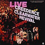 Creedence Clearwater Revival Live In Europe (Remastered)