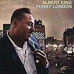 Albert King Funky London (Remastered)