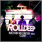 Roll Deep Movin' In Circles
