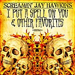 Screamin' Jay Hawkins I Put A Spell On You & Other Favorites (Digitally Remastered)