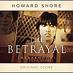 Howard Shore The Betrayal (Nerakhoon)