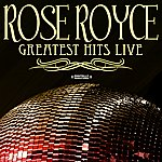 Rose Royce Greatest Hits - Live (Digitally Remastered)