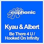 Kyau Be There 4 U/Hooked On Infinity (6-Track Maxi-Single)
