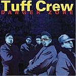 Tuff Crew Danger Zone