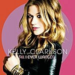 Kelly Clarkson All I Ever Wanted (Deluxe Edition)