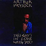 Arthur Prysock This Guy's In Love WithYou