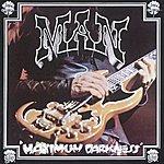 Man Maximum Darkness (With Bonus Tracks)