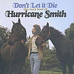 Hurricane Smith Don't Let It Die: The Very Best Of Hurricane Smith