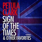 Petula Clark Sign Of The Times & Other Favorites (Digitally Remastered)
