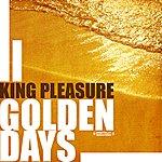 King Pleasure Golden Days (Digitally Remastered)