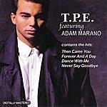 TPE T.P.E. (Featuring Adam Marano)
