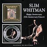 Slim Whitman Happy Anniversary/25th Anniversary Concert
