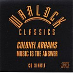 Colonel Abrams Music Is The Answer
