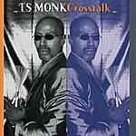 T.S. Monk Cross Talk