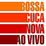Bossacucanova Ao Vivo