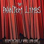 The Phantom Limbs Accept The Juice/Whole Loto Love