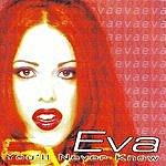 Eva You'll Never Know