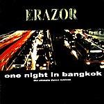 Erazor One Night In Bangkok