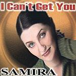 Samira I Can't Get You