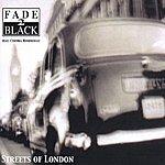 Fade 2 Black Streets Of London