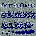 John Orbiter Beatbox Master