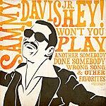 Sammy Davis, Jr. Hey! Won't You Play & Other Favorites (Digitally Remastered)