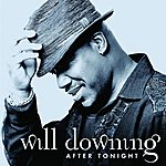 Will Downing After Tonight