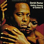 David Porter Gritty, Groovy And Gettin' It