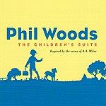 Phil Woods The Children's Suite