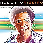 Roberto Ribeiro Meu Drama