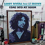 Sandy Rivera Come Into My Room (Featuring Lt Brown)