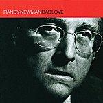 Randy Newman Bad Love