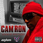 Cam'ron I Hate My Job (Single)(Parental Advisory)