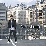 Alex Ubago Calle Ilusion