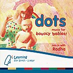 Radha Dots: Music For Bouncy Babies