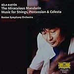 Boston Symphony Orchestra Bartok: The Miraculous Mandarin/Music For Strings, Percussion & Celesta