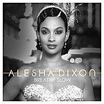 Alesha Dixon Breathe Slow (Single Version)
