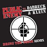 Public Enemy Bring The Noise Remix (Dabruck & Klein Radio Edit)