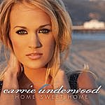 Carrie Underwood Home Sweet Home (Single)