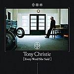 Tony Christie Every Word She Said (Single)